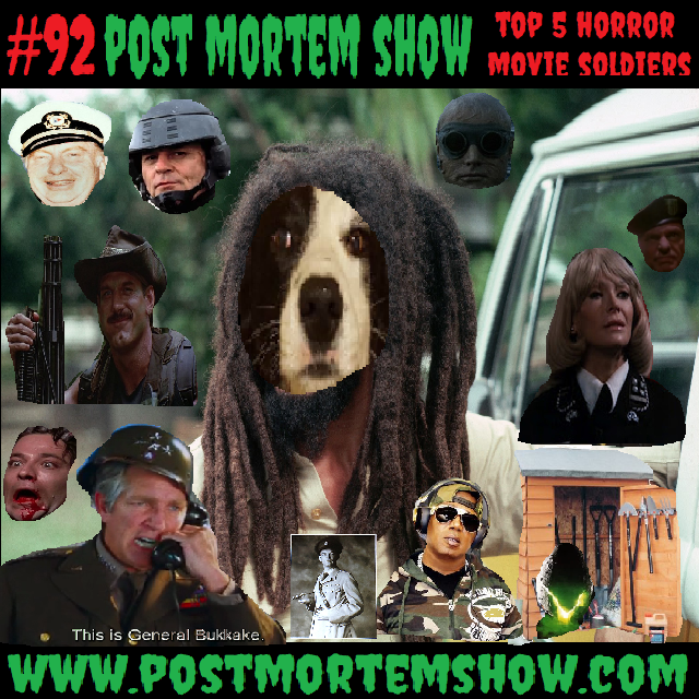 E092 Biffalo Soldier And The Sex Aliens Top 5 Horror Movie Soldiers Post Mortem Show Horror Podcast